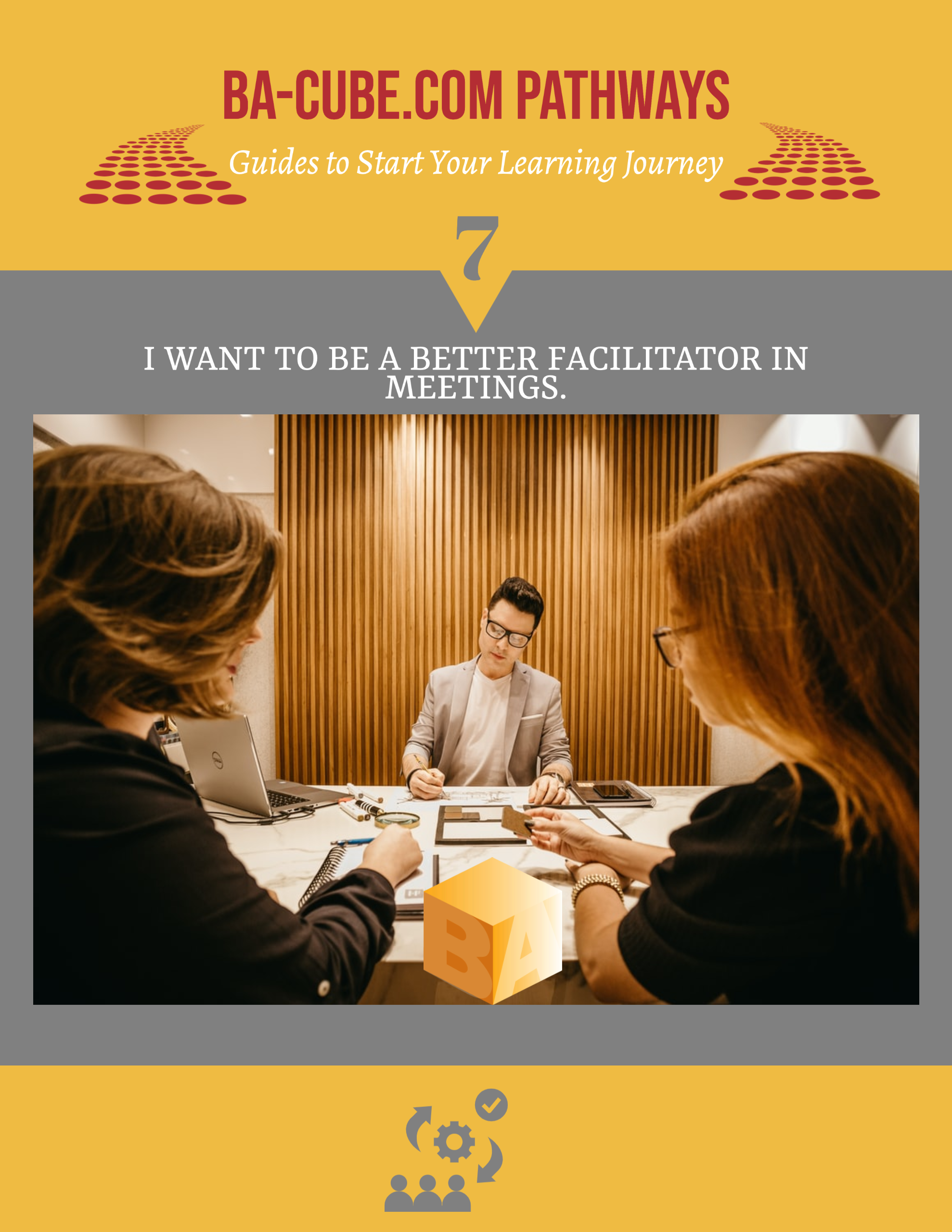 Pathway 7: I Want to Facilitate Better Meetings